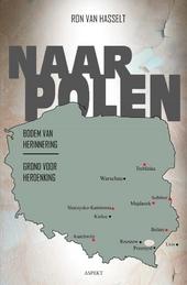 Naar Polen : bodem van herinnering, grond van herdenking