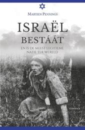 Israel bestaat : en is de meest legitieme natie ter wereld