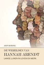 De werelden van Hannah Arendt : lange lijnen in leven en werk