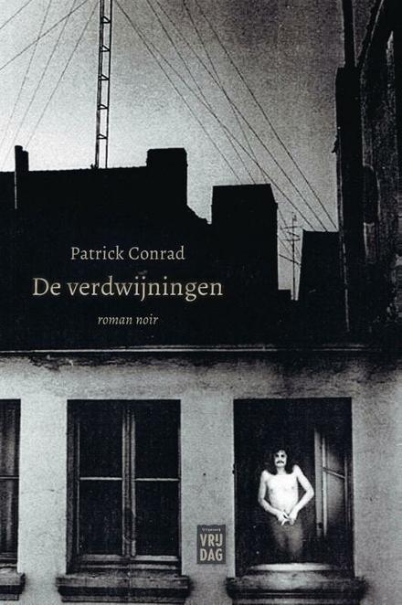 De verdwijningen : roman noir - Noir in Antwerpen