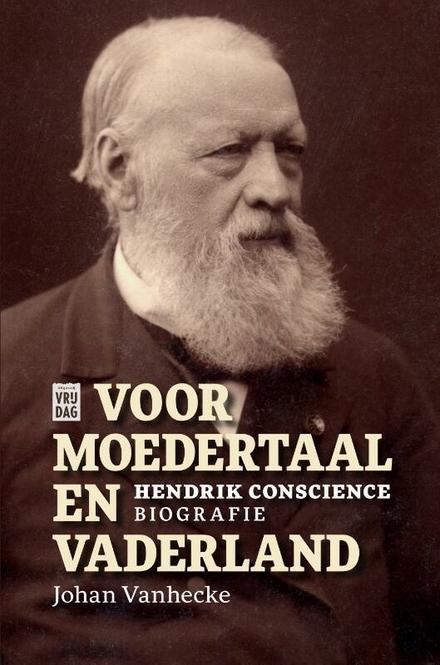 Voor moedertaal en vaderland : Hendrik Conscience : biografie - een sociaal bewogen man