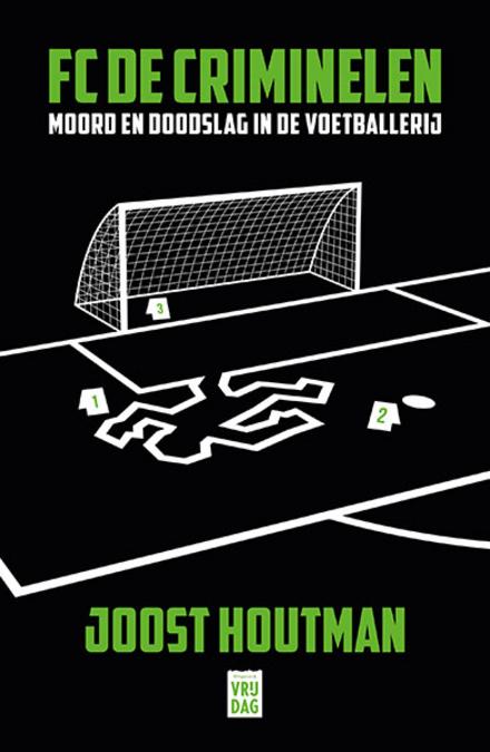 FC De Criminelen : moord en doodslag in de voetballerij