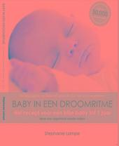 Baby in een droomritme : het recept voor een blije baby tot 1 jaar : naar een regelmaat zonder huilen