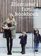 Ellemieke's familie kookboek : gezond en lekker koken voor het gezin