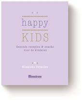 Happy kids : gezonde en lekkere maaltijden, snacks & traktaties voor kinderen