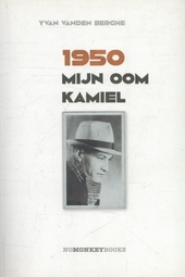 1950. Mijn oom Kamiel : kleine kroniek van het heilig jaar 1950