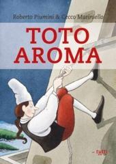 Toto Aroma : uitvinder van de pizza