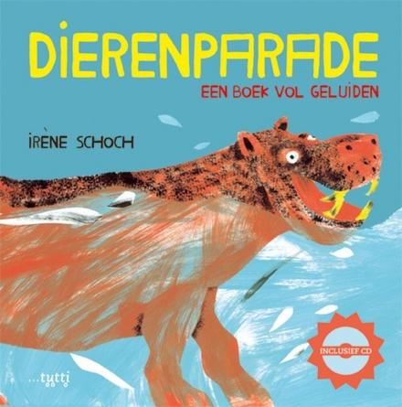 Dierenparade : een boek vol geluiden