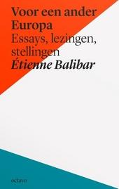 Voor een ander Europa : essays, lezingen, stellingen