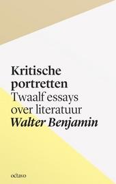 Kritische portretten : twaalf essays over literatuur
