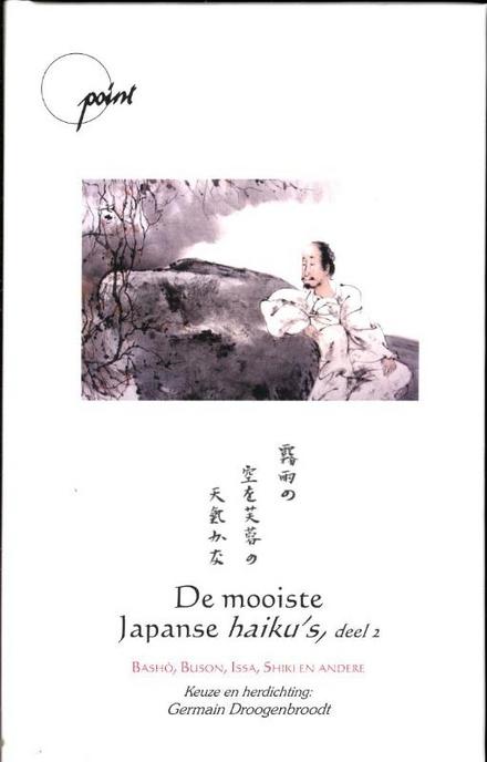 De mooiste Japanse haiku's : Bashô, Buson, Issa, Shiki en andere. 2