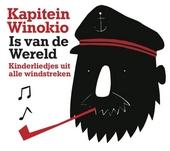 Kapitein Winokio is van de wereld : kinderliedjes uit alle windstreken