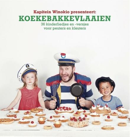 Koekebakkevlaaien : 36 kinderliedjes- en versjes voor peuters en kleuters