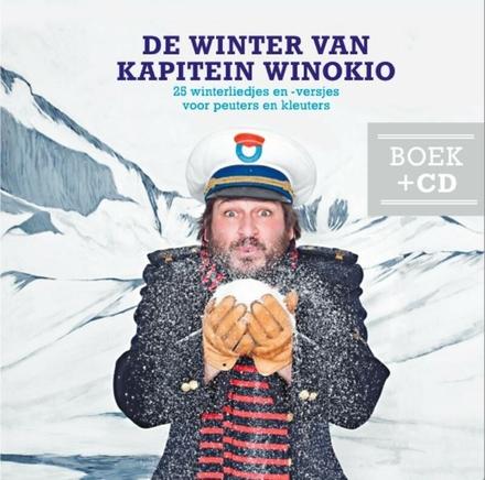 De winter van Kapitein Winokio : 25 winterliedjes en -versjes voor peuters en kleuters