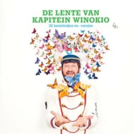 De lente van kapitein Winokio : 25 lenteliedjes en -versjes
