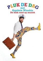 Pluk de dag met Kapitein Winokio : de klok rond met 20 liedjes