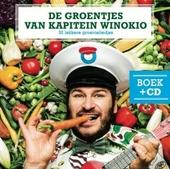 De groentjes van Kapitein Winokio : 30 lekkere groenteliedjes / tekst, compositie en muziek Winok Seresia en anderen ; concept Kapitein Winokio
