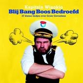 Blij bang boos bedroefd : 27 kleine liedjes over Grote Gevoelens / tekst, compositie en muziek Winok Seresia en anderen ; concept Kapitein Winokio