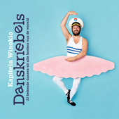 Danskriebels : 23 bekende dansen uit alle hoeken van de wereld