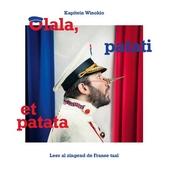 Olala, patati et patata : leer al zingend de Franse taal