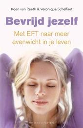 Bevrijd jezelf : met EFT naar meer evenwicht in je leven
