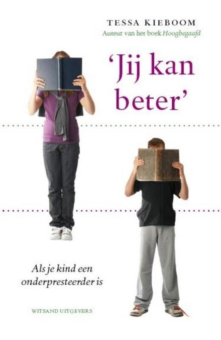'Jij kan beter' : als je kind een onderpresteerder is ...