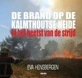 De brand op de Kalmthoutse heide : in het heetst van de strijd