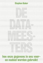 De Datameesters : hoe onze gegevens in ons voor- en nadeel worden gebruikt