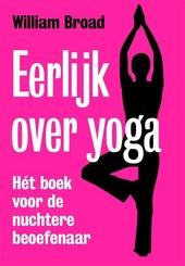 Eerlijk over yoga : hét boek voor de nuchtere beoefenaar
