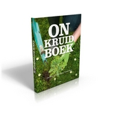 Onkruidboek : voor onkruidminnaars en onkruidhaters