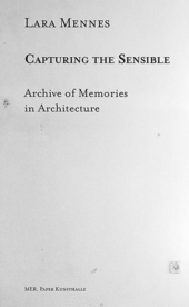 Capturing the sensible : archive of memories in architecture