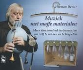 Muziek met maffe materialen : meer dan honderd instrumenten om zelf te maken en te bespelen