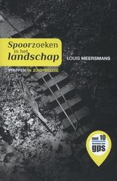 Spoorzoeken in het landschap : stappen in Zuid-België