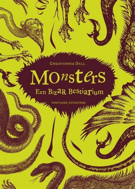 Monsters : een bizar bestiarium