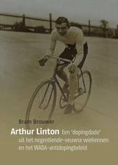 Arthur Linton : een 'dopingdode' uit het negentiende-eeuwse wielrennen en het WADA-antidopingbeleid