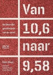 Van 10,6 naar 9,58 : de kleurrijke geschiedenis van de sprint