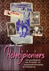 Holebipioniers : een geschiedenis van de holebi- en transgenderbeweging in Vlaanderen