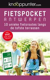 Fietspocket Antwerpen : 10 unieke fietsroutes langs de tofste terrassen