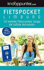 Fietspocket Limburg : 10 unieke fietsroutes langs de tofste terrassen