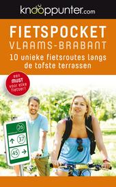 Fietspocket Vlaams-Brabant : 10 unieke fietsroutes langs de tofste terrassen. [1]