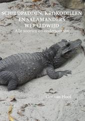 Schildpadden, krokodillen en salamanders wereldwijd : alle soorten en ondersoorten