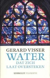 Water dat zich laat oversteken : verkenningen in het stroomgebied van beleving en gelatenheid