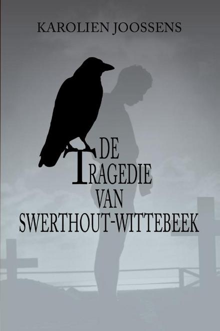 Leestip foto van: De tragedie van Swerthout-Wittebeek | Een boek van Karolien Joossens