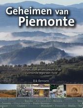 Geheimen van Piemonte : wonen, eten en ontdekken in de culinairste regio van Italië