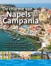 De charme van Napels en Campania : een reis langs vulkanen, oudheid en barok, spectaculaire kusten en idyllische ei...