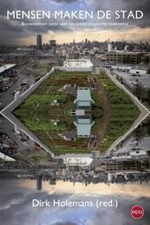 Mensen maken de stad : bouwstenen voor een sociaalecologische toekomst