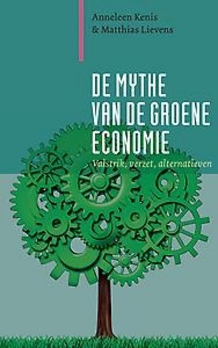 De mythe van de groene economie : valstrik, verzet, alternatieven