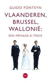 Vlaanderen, Brussel, Wallonië : een ménage à trois