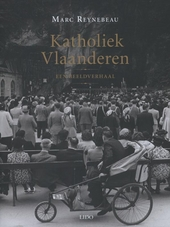 Katholiek Vlaanderen : een beeldverhaal