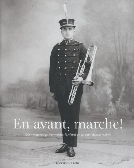 En avant, marche! : ode aan de fanfare, parel van de volkscultuur